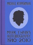 Mark Twain's Autobiography: 1910 - 2010 cover